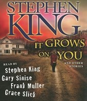 It Grows on You And Other Stories | Stephen King |