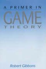 A Primer in Game Theory | Robert Gibbons |