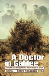 A Doctor in Galilee | Hatim Kanaaneh |