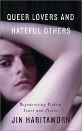 Queer Lovers and Hateful Others | Jin Haritaworn |