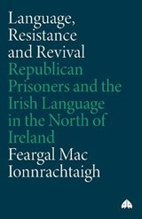 Language, Resistance and Revival | Feargal Mac Ionnrachtaigh |