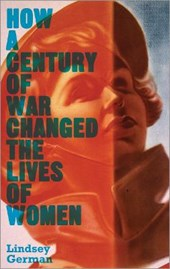 How a Century of War Changed the Lives of Women | Lindsey German |