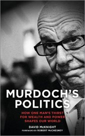 Murdoch's Politics | David McKnight |