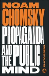 Propaganda and the Public Mind | Noam Chomsky |