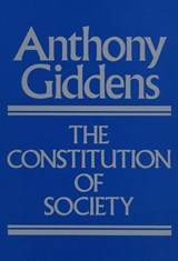 Constitution of Society | Anthony Giddens |