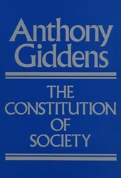 The Constitution of Society | Anthony Giddens |