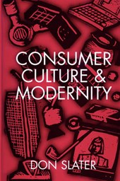 Consumer Culture and Modernity | Don Slater |