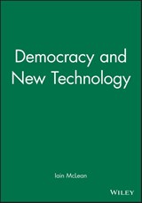 Democracy and New Technology | Iain McLean |