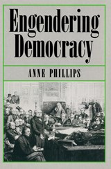 Engendering Democracy | Anne Phillips |