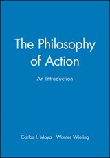The Philosophy of Action | Carlos J. Moya |