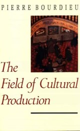 The Field of Cultural Production | Pierre Bourdieu & Randal Johnson |