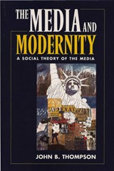 Media and Modernity | John B. Thompson |