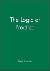 The Logic of Practice | Pierre Bourdieu |