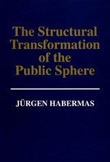 Structural Transformation of the Public Sphere | Jurgen Habermas |
