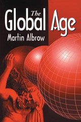 The Global Age | Martin Albrow |