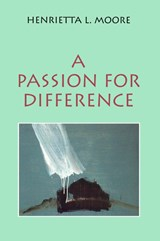 A Passion for Difference | Henrietta L. Moore |