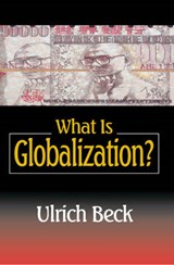What Is Globalization? | Ulrich Beck |