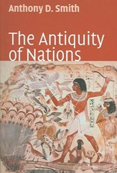 The Antiquity of Nations | Anthony D. Smith |