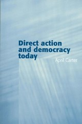 Direct Action and Democracy Today | April Carter |