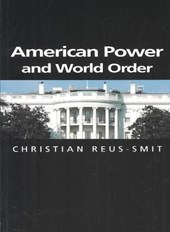 American Power and World Order | Christian Reus Smit |