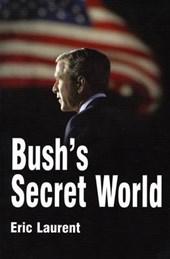Bush's Secret World