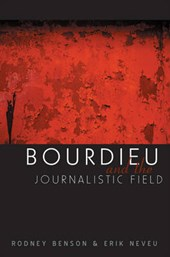 Bourdieu and the Journalistic Field
