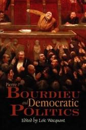 Pierre Bourdieu and Democratic Politics