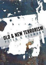 Old and New Terrorism | Peter R. Neumann |