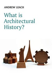 What is Architectural History? | Andrew Leach |