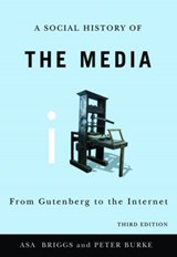 Social History of the Media - From Gutenberg to   the Intern | Asa Briggs & Peter Burke |