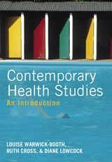 Contemporary Health Studies | Louise Warwick-Booth |