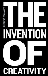 The Invention of Creativity | Andreas Reckwitz |