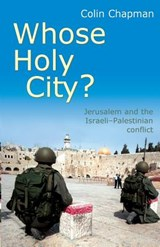 Whose Holy City? | Colin Chapman |