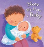 Now We Have a Baby | Lois Rock |