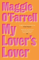 My Lover's Lover | Maggie O'farrell |