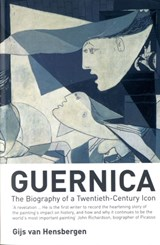 Guernica: the biography of a twentieth-century icon | Gijs Van Hensbergen |
