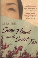 Snow Flower and the Secret Fan | Lisa See |