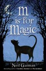 M is for Magic | Neil Gaiman |
