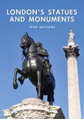 London's Statues and Monuments | Peter Matthews |
