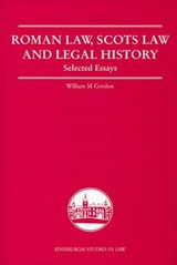 Roman Law, Scots Law and Legal History | William M. Gordon |