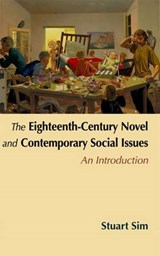 The Eighteenth-century Novel and Contemporary Social Issues | Professor Stuart Sim |