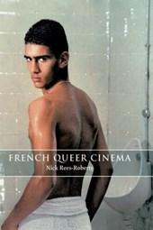 French Queer Cinema | Nick Rees Roberts |