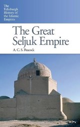 The Great Seljuk Empire | A. C. S. Peacock |