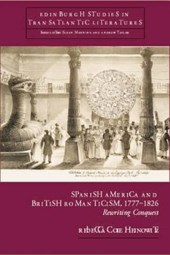 Spanish America and British Romanticism, 1777-1826
