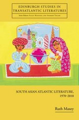 South Asian Atlantic Literature, 1970-2010 | Ruth Maxey |
