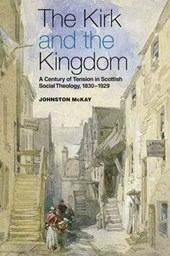 The Kirk and the Kingdom | Johnston Mckay |