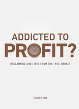 Addicted to Profit | Stuart Sim |