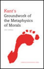 Kant's Groundwork of the Metaphysics of Morals