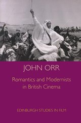 Romantics and Modernists in British Cinema | John Orr |
