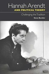 Hannah Arendt and Political Theory | Steve Buckler |